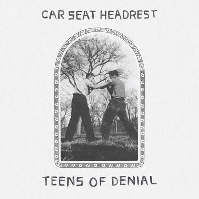 Car Seat Headrest: Teens ofDenial